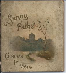 SUNNY PATHS CALENDAR FOR 1894 (titled ABIDE WITH ME on inner title page)