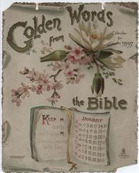 GOLDEN WORDS FROM THE BIBLE CALENDAR FOR 1897