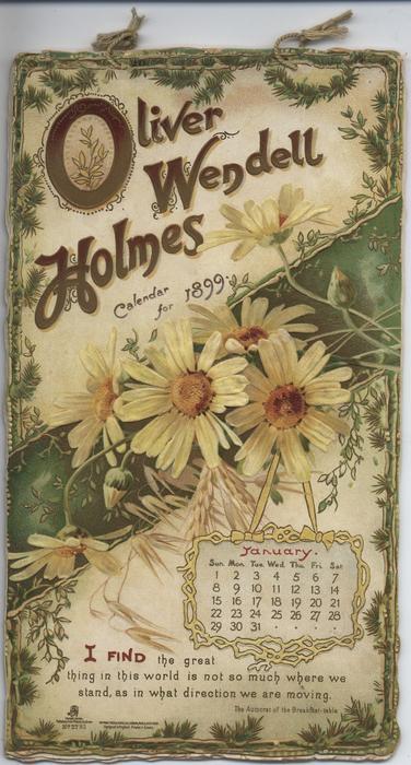 OLIVER WENDELL HOLMES CALENDAR FOR 1899