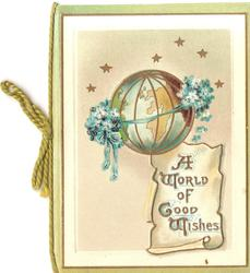 A WORLD OF GOOD WISHES, inset of globe flanked by blue forget-me-nots, six stars