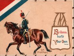 15TH (KING'S) HUSSARS  BRITONS HOLD YOUR OWN   uniformed hussar rides left, looks front