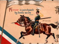 21ST. LANCERS  HONOUR IS PURCHASED BY DEEDS WE DO uniformed lancer rides left, looks left