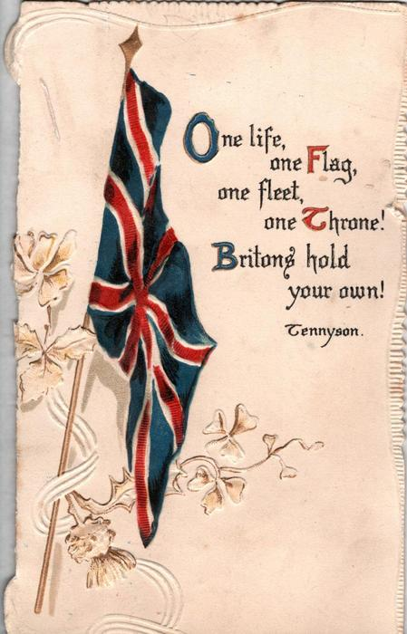 ONE LIFE, ONE FLAG, ONE FLEET, ONE THRONE! BRITONS HOLD YOUR OWN! Union Jack, thistle twined around,