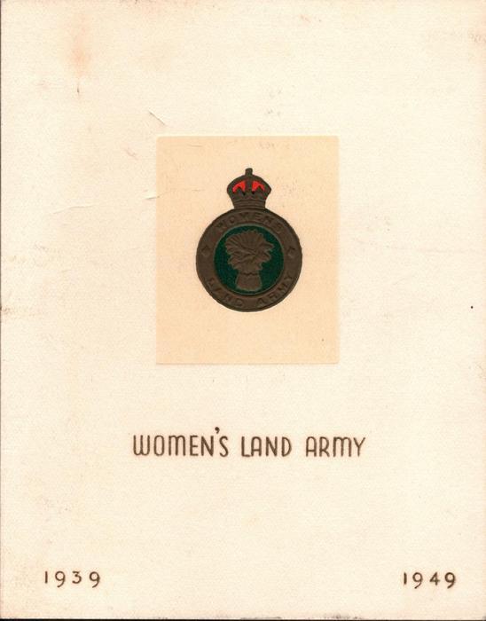 WOMEN'S LAND ARMY below crest, 1939 bottom left, 1949 bottom right