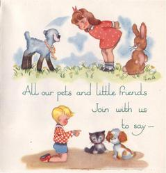 ALL OUR PETS AND LITTLE FRIENDS...  vignettes of children and animals above and below text