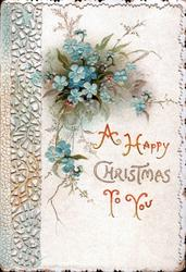 A HAPPY CHRISTMAS TO YOU below sprays of blue forget-me-nots, perforated design left