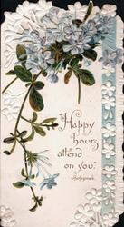 HAPPY HOURS ATTEND ON YOU spray of blue forget-me-nots