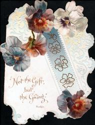 NOT THE GIFT BUT THE GIVING below four pansies above and another below at bottom of pale blue scroll decorated with pansy outlines