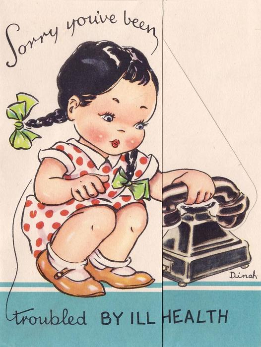 SORRY YOU'VE BEEN TROUBLED BY ILL HEALTH girl crouched near telephone