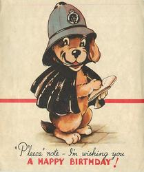 """P'LEECE"" NOTE- I'M WISHING YOU A HAPPY BIRTHDAY! dog dressed as policeman"
