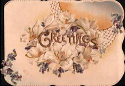 GREETINGS in gilt over perforation, violets & lilies around