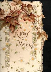 KINDLY WISHES IN GILT below large bronzed ivy leaves perforated background of tiny daisies