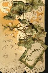REMEMBRANCE in gilt on mossy white placard below large ivy leaves, background of tiny stylized flowers
