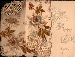 A HAPPY EASTER TO YOU on right, passion flowers on two flaps with perforated designs,