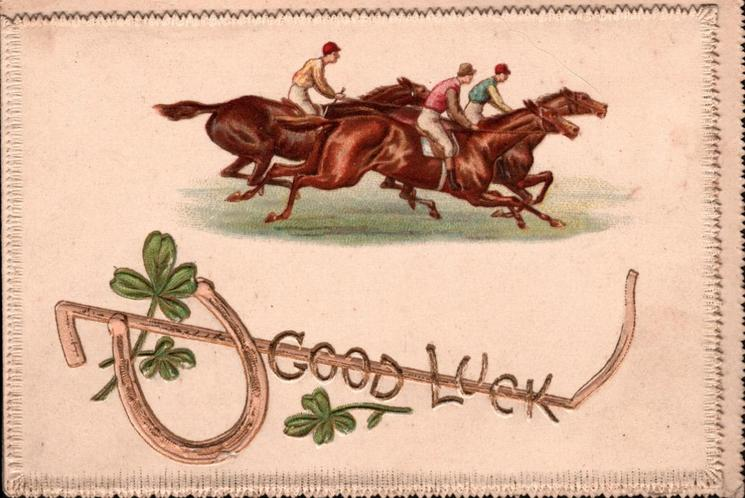 GOOD LUCK over shamrock, whip & horseshoe three jockeys race right