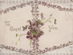 TO GREET YOU violets on both flaps within  frame of small violets