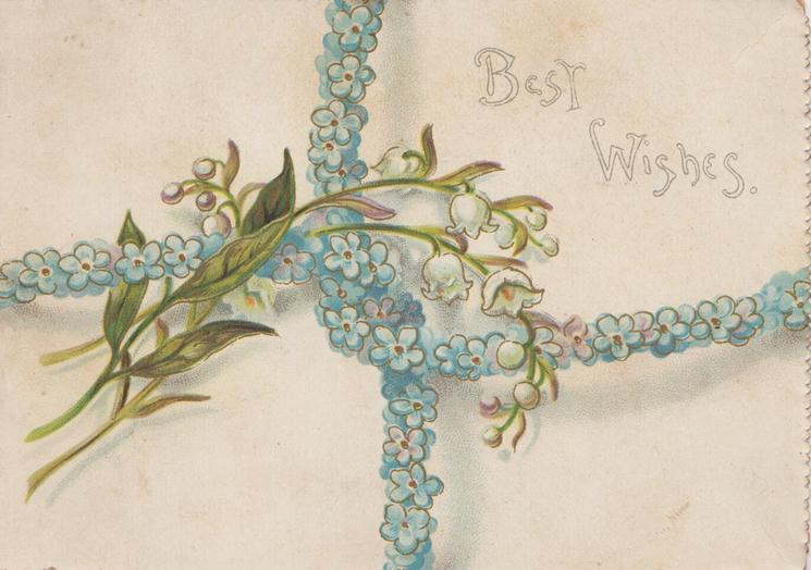 BEST WISHES twined ropes of blue forget-me-nots back & front with lilies-of-the-valley front & pansy on back