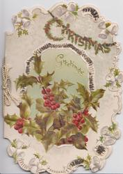 CHRISTMAS(glittered) GREETINGS spray of red berried holly on much perforated & heavily embossed front flap