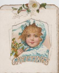 GREETINGS single white rose above very large cut-out to reveal girl wearing snowy blue jacket & hood, carrying holly