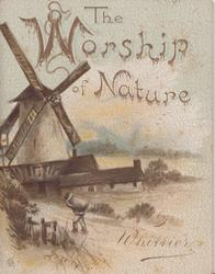 THE WORSHIP OF NATURE, windmill, flowers, coast, religious text