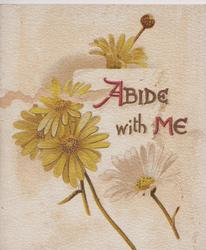 ABIDE WITH ME, yellow daisies, much religious text  & some rural  & floral scenes