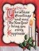 CHRISTMAS GREETINGS AND MAY THE NEW YEAR BRING YOU EVERY HAPPINESS illuminated letters, 3 candles & holly