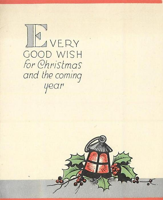 EVERY GOOD WISH FOR CHRISTMAS AND THE COMING YEAR lantern & holly
