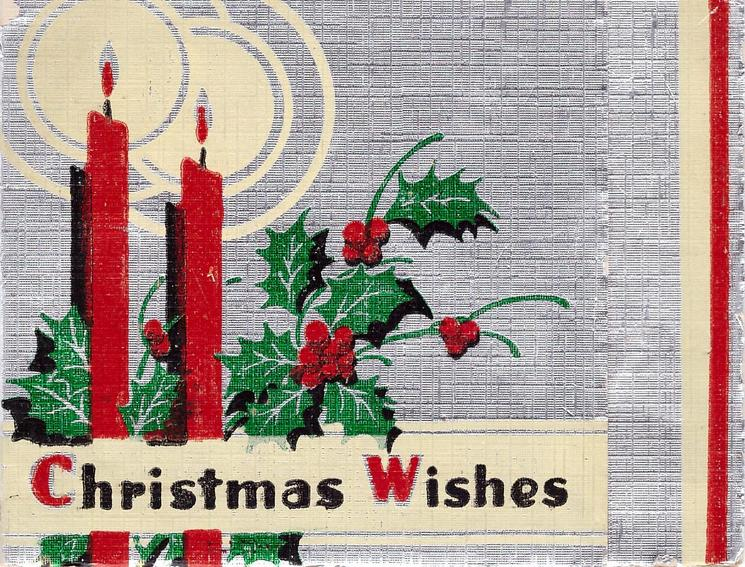 CHRISTMAS WISHES two red candles & holly printed on silver foil