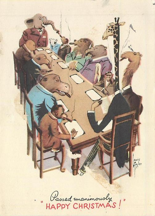 "PASSED UNANIMOUSLY ""HAPPY CHRISTMAS!"" animals sit around meeting table smoking cigars"