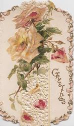 GREETINGS above yellow & pink roses & bud  & perforated design