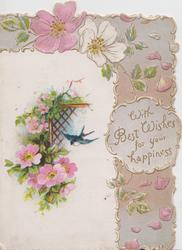 WITH BEST WISHES FOR YOUR HAPPINESS pink & white wild roses around an inset showing flowers & a swallow, window behind