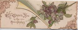 TO GREET YOU IN THE NEW CENTURY on left flap, violets on front right flap