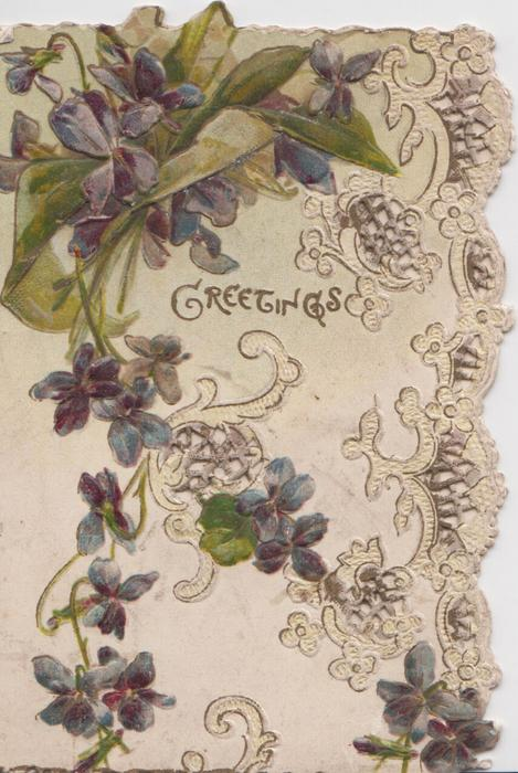 GREETINGS in small gilt letters, violets & perforated design