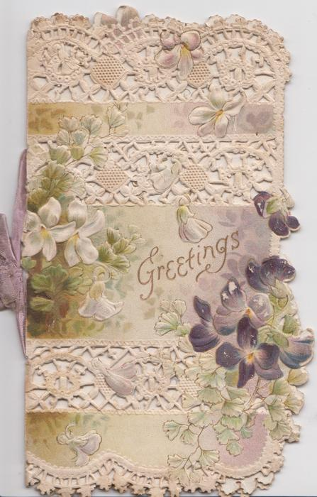GREETINGS in gilt , violets on very heavily perforated designed front