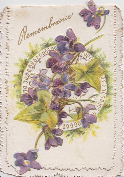 REMEMBRANCE in gilt, violets in front of circular perforated design, 2 ivy leaves & ferns