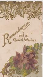 REMEMBRANCE AND ALL GOOD WISHES, gilt stylised leaves & berries above, violets below