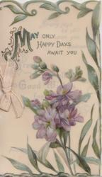 violets below MAY ONLY HAPPY DAYS AWAIT YOU grassy design on 3 margins
