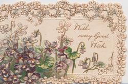 WITH EVERY GOOD WISH right,  stylised floral design in 3 margins, violets left