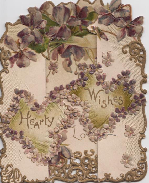 HEARTY WISHES on 2 golden heart shaped insets  bordered with violets on left & right flaps, violets above,