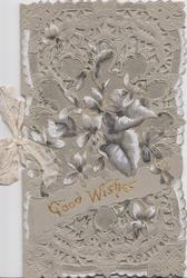 GOOD WISHES, grey stock, violets above gilt GOOD WISHES on heavily perforated front