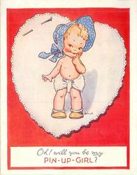 OH! WILL YOU BE MY PIN-UP-GIRL? baby in blue bonnet and diaper stands, facing forward, heart shaped doily behind