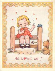 HE LOVES ME! girl sits on wooden fence plucking daisy petals, hearts above her head, two birds & two puppies right