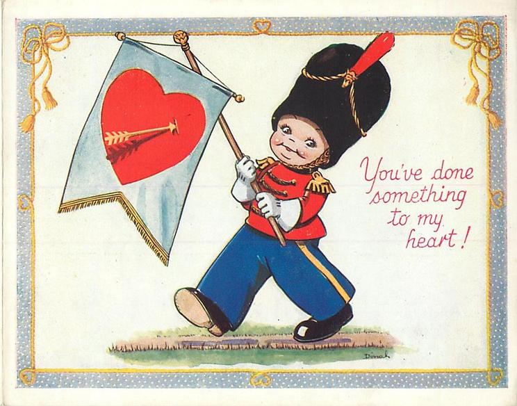 YOU'VE DONE SOMETHING TO MY HEART! boy dressed as Royal Guard marches left, carrying heart & arrow banner on baton