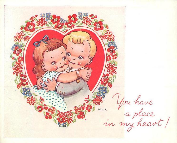 YOU HAVE A PLACE IN MY HEART girl and boy embrace framed by red heart with floral border