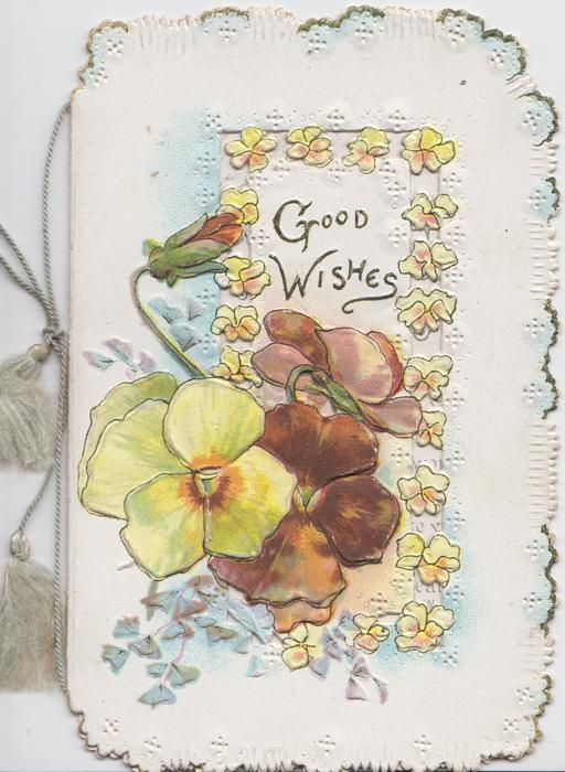 GOOD WISHES above yellow & bronze pansies, perforated design