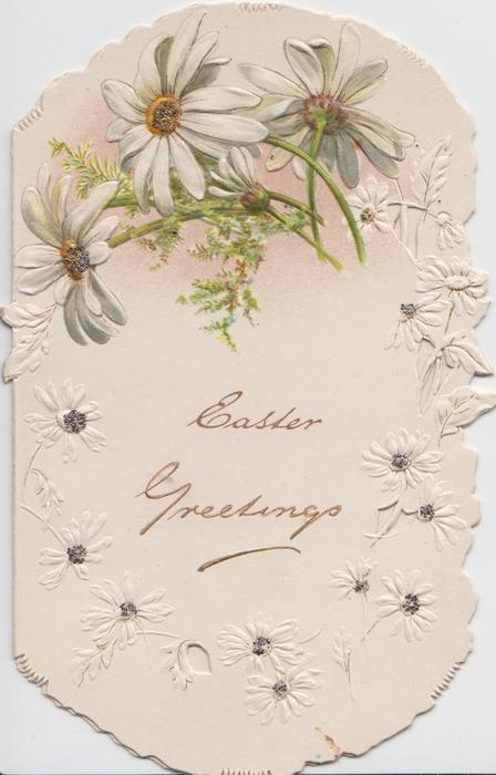 EASTER GREETINGS in gilt below glittered white daisies, embossed