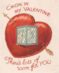 C'MON IN MY VALENTINE -- THERE'S LOTS OF ROOM FOR YOU  arrow through large red heart, window flaps reveal cupid