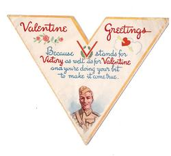 VALENTINE GREETINGS -- BECAUSE V STANDS FOR VICTORY AS WELL AS VALENTINE ... man in tan military uniform bottom centre