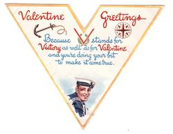 VALENTINE GREETINGS -- BECAUSE V STANDS FOR VICTORY AS WELL AS VALENTINE ... man in blue naval uniform bottom centre