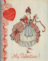 TO SOMEONE DEAR-- MY VALENTINE! woman in sheperdess dress, holds hooked staff, border of flowers left with red heart at top